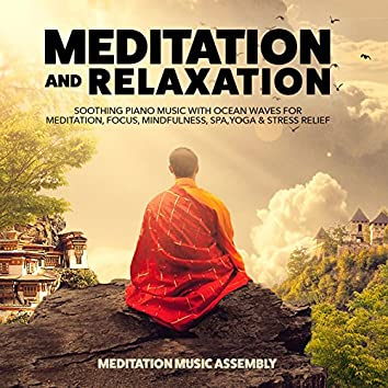 Meditation and Relaxation: Soothing Piano Music with Ocean Waves for Meditation, Focus, Mindfulness, Spa, Yoga & Stress Relief
