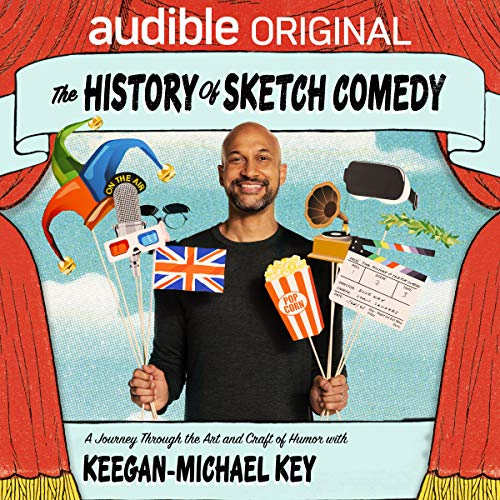 The History of Sketch Comedy: A Journey Through the Art and Craft of Humor With Keegan-Michael Key