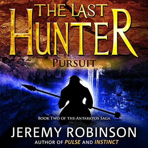 The Last Hunter - Pursuit: Antarktos Saga, Book 2 audiobook cover art