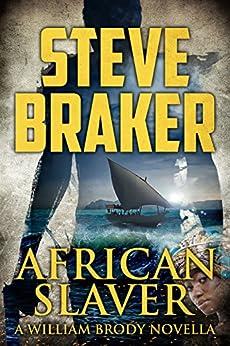 African Slaver: A William Brody Action Thriller by [Steve Braker]