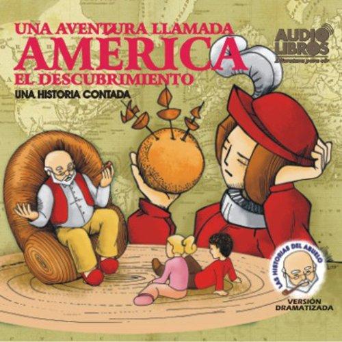 Una Aventura Llamada America, El Descubrimiento (Texto Completo) [A Story Called America ] cover art