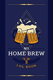 My Home Brew Log Book: A Beer Recipe Journal to Track & Document Ingredients, Process Notes, Results & Other Info | Recipe...