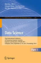 Data Science: Third International Conference of Pioneering Computer Scientists, Engineers and Educators, ICPCSEE 2017, Changsha, China, September 22–24, ... Computer and Information Science Book 727)
