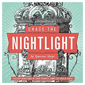 Chase the Nightlight: Lullaby renditions of Jimmy Eat World songs