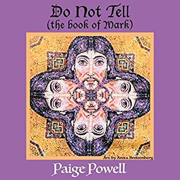 Do Not Tell (The Book of Mark)
