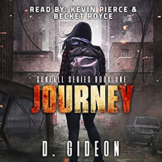 Journey     Sunfall, Book 1              By:                                                                                                                                 D. Gideon                               Narrated by:                                                                                                                                 Kevin Pierce,                                                                                        Becket Royce                      Length: 10 hrs and 37 mins     23 ratings     Overall 4.5