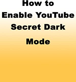 How to Enable YouTube Secret Dark Mode