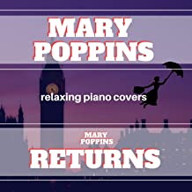 Mary Poppins & Mary Poppins Returns - Relaxing Piano Covers