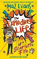 The Exploding Life of Scarlett Fife: Book 1