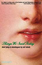 Things We Said Today: Short Plays and Monologues