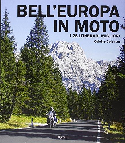 Bell'Europa in moto. I 25 itinerari migliori. Ediz. illustrata