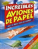 Increíbles aviones de papel (Origami)