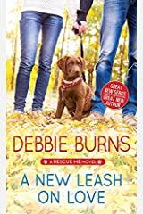 A New Leash on Love: A Small Town Romance Between a Single Father and a Woman Determined to Rescue His Heart Right Alongside the Stray Animals in Need of Shelter (Rescue Me Book 1) Kindle Edition