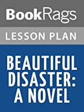 Lesson Plans Beautiful Disaster: A Novel