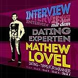 Dating-Tipps für Männer: Interview mit dem Dating-Experten Mathew Lovel 1