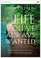 The Life You've Always Wanted: Spiritual Disciplines for Ordinary People [DVD]