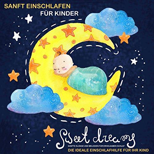 Sanft einschlafen für Kinder - Die ideale Einschlafhilfe für Ihr Kind audiobook cover art