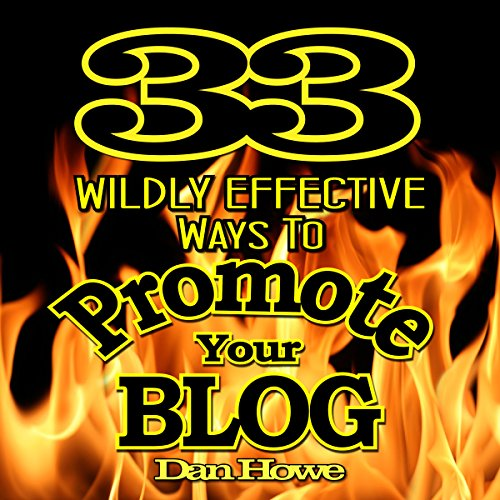 33 Wildly Effective Ways to Promote Your Blog audiobook cover art
