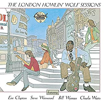 The London Howlin' Wolf Sessions (Reissue)