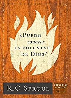 ¿Puedo conocer la voluntad de Dios? (Spanish Edition) by [R.C. Sproul, Poiema Publicaciones]