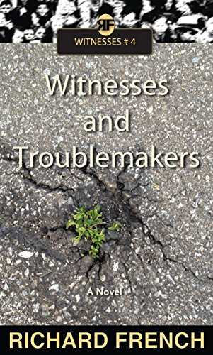 Book: Witnesses and Troublemakers by Richard French