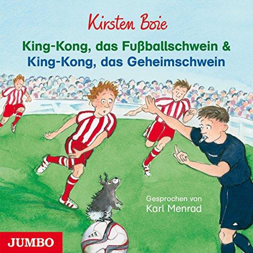 King-Kong, das Fußballschwein & King-Kong, das Geheimschwein Titelbild