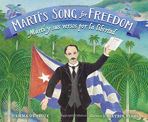 Martí's Song for Freedom / Martí y sus versos por la libertad (English and Spanish Edition)