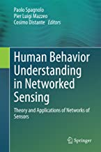 Human Behavior Understanding in Networked Sensing: Theory and Applications of Networks of Sensors (English Edition)