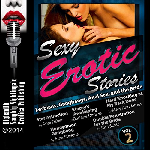 Sexy Erotic Stories     Lesbians, Gangbangs, Anal Sex, and the Bride              By:                                                                                                                                 April Fisher,                                                                                        Darlene Daniels,                                                                                        Sara Scott,                   and others                          Narrated by:                                                                                                                                 Layla Dawn                      Length: 2 hrs and 6 mins     Not rated yet     Overall 0.0