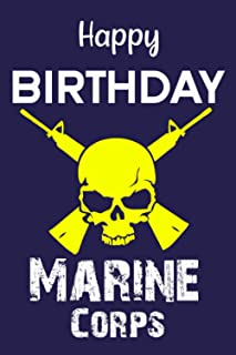 Happy Birthday Marine Corps notebook: Journal- Military - Armed Forces - Semper Fi Cool Gifts For United States Navy,marin...