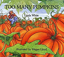 Too Many Pumpkins by Linda White