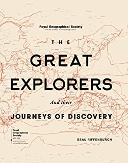 The Great Explorers and Their Journeys of Discovery (Royal Geographical Society)