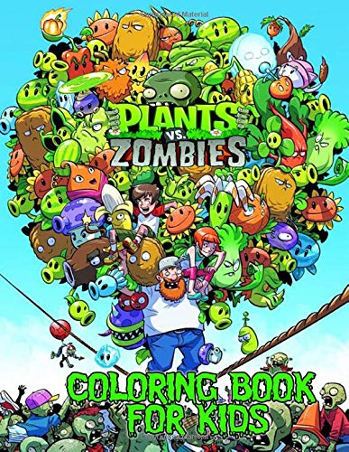 Plants vs Zombies Coloring Book: Over 50 Funny Coloring Pages for Kids to Creative