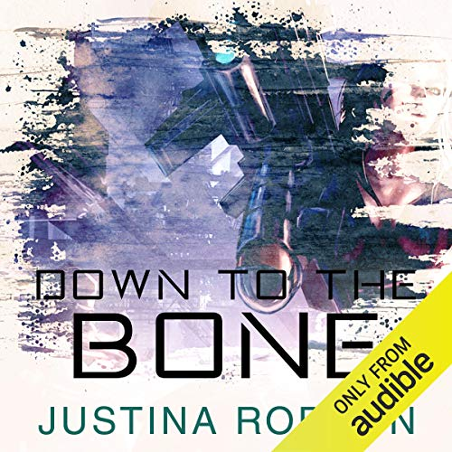 Down to the Bone     Quantum Gravity, Book 5              By:                                                                                                                                 Justina Robson                               Narrated by:                                                                                                                                 Mel Hudson                      Length: 14 hrs and 23 mins     2 ratings     Overall 3.5