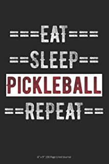 "Eat Sleep Pickleball Repeat: 6"" x 9"" 100 Page Lined Journal"