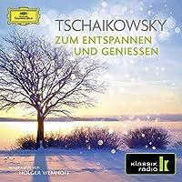 Tschaikowsky: Zum Entspannen Und Geniessen