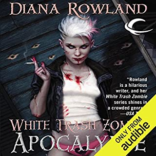 White Trash Zombie Apocalypse                   By:                                                                                                                                 Diana Rowland                               Narrated by:                                                                                                                                 Allison McLemore                      Length: 9 hrs and 54 mins     2,340 ratings     Overall 4.5