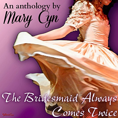 The Bridesmaid Always Comes Twice audiobook cover art