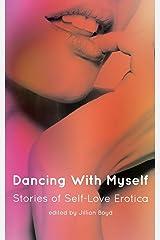 Dancing with Myself: Stories of Self-Love Erotica Paperback