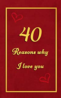 40 Reasons why I Love You: Fill in the blanks romantic prompt book | Gift for 40th anniversary or Valentines day