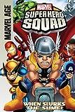 Marvel Super Hero Squad: When Slurks the Slime!