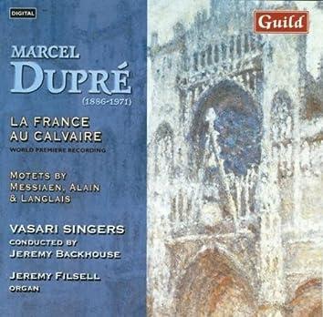La France au Calvaire by Marcel Dupré and Music by Langlais, Alain, Messiaen