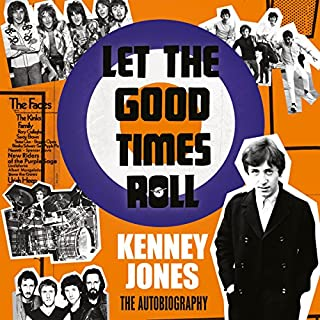 Let The Good Times Roll                   By:                                                                                                                                 Kenney Jones                               Narrated by:                                                                                                                                 David John,                                                                                        Kenney Jones                      Length: 12 hrs and 29 mins     60 ratings     Overall 4.4