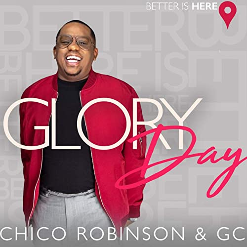 Chico Robinson - Glory Day 2019