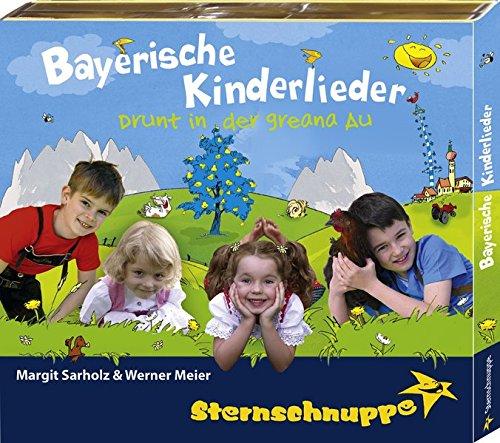 Bayerische Kinderlieder: Alte und neue bayerische Kinderlieder (Drunt in der greana Au)