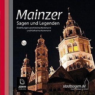 Mainzer Sagen und Legenden                   Autor:                                                                                                                                 Kristina Hammann,                                                                                        Katharina Hammann                               Sprecher:                                                                                                                                 Heiner Giersberg                      Spieldauer: 1 Std. und 16 Min.     7 Bewertungen     Gesamt 4,3
