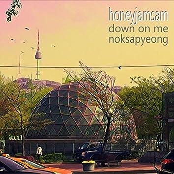 Down on Me/Noksapyeong