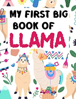 My First Big Book Of Llama: A Fun Llama Coloring Book for Kids and Girls Age 2-4, 4-8! Little Toddlers and preschool kids ...