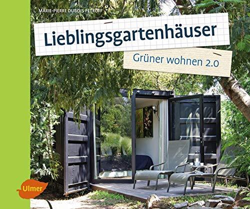 Lieblingsgartenhäuser: Grüner wohnen 2.0: Grner wohnen 2.0