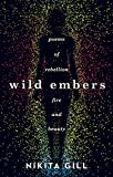 Wild Embers: Poems of rebellion, fire and beauty - Nikita Gill